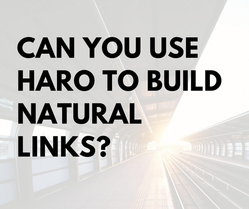 Can you use HARO to build natural links?