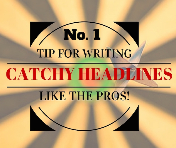 Tips for writing catchy headlines