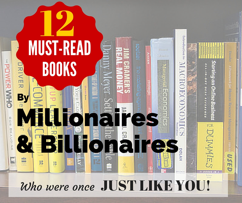 12 Must read books by millionaires and billionaires who were once just like you!