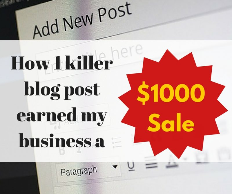 How 1 killer blog post earned my business a $1000 sale.