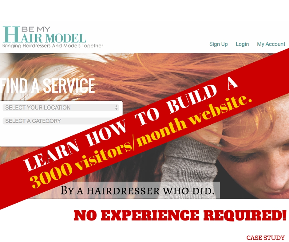 How a hairdresser built a 3000 visitor/month site in 3 months without spending any money on advertising.