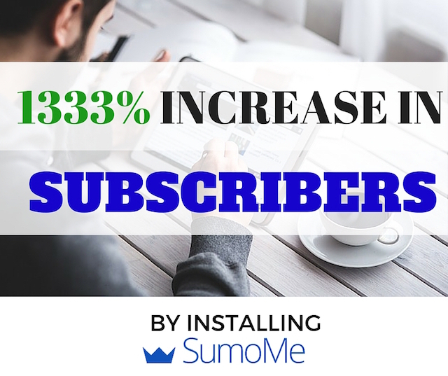 1333% Increase in subscribers by installing SumoMe.