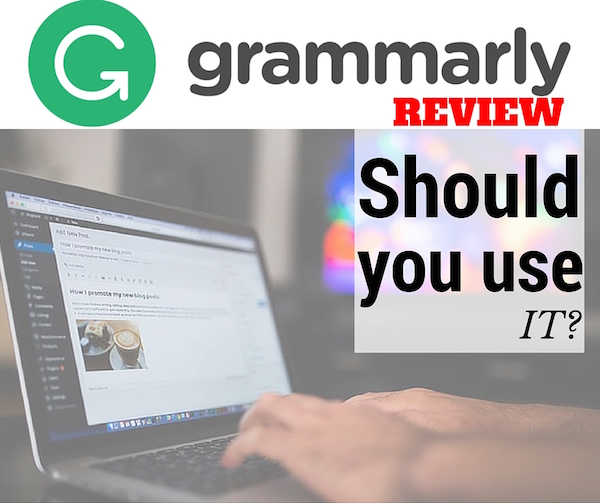 Should you be using Grammarly to check your content? (Grammarly Review)