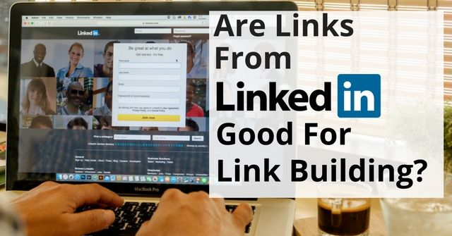Do links from LinkedIn help website's SEO rankings?