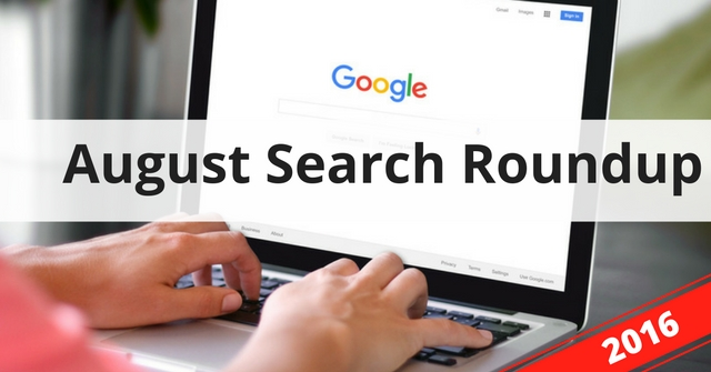 Search Roundup – August 2016