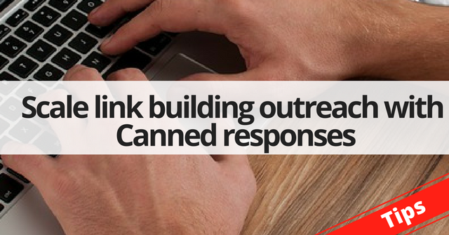 Scale your white hat SEO outreach efforts by using Canned Responses in Gmail.