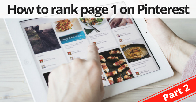 How to rank on the first page of Pinterest – Part 2
