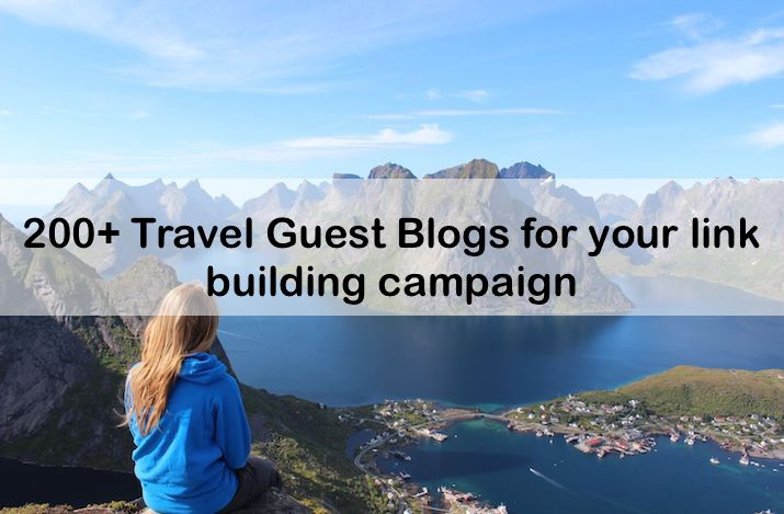 List of 200+ travel guest posting blogs that accept links.